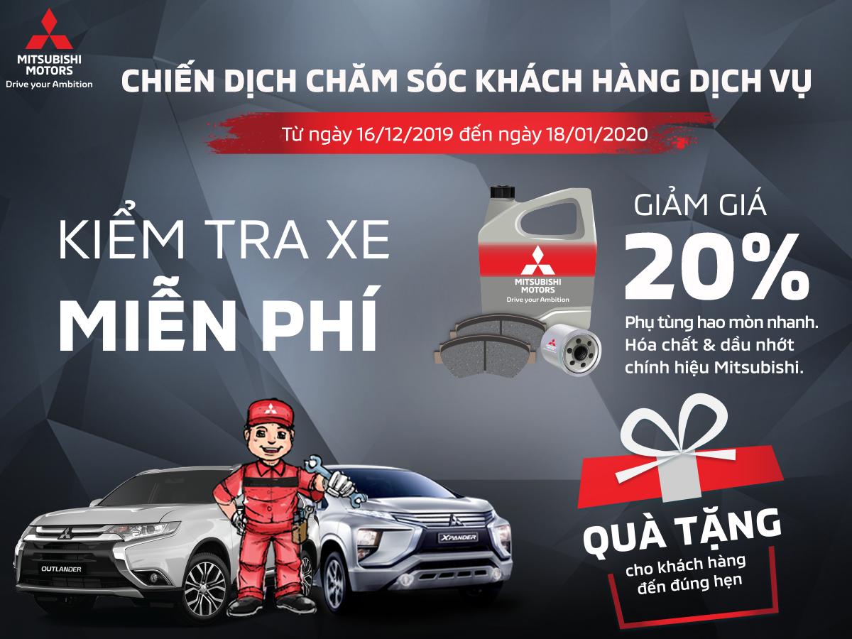 Mitsubishi Motors Việt Nam triển khai chiến dịch chăm sóc khách hàng từ 16/12/2019 đến ngày 18/01/2020.