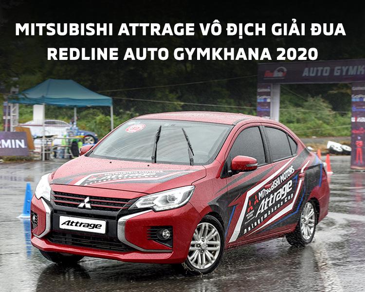 """MITSUBISHI ATTRAGE VÔ ĐỊCH GIẢI ĐUA REDLINE AUTO GYMKHANA 2020 – PHÂN HẠNG """"LADY OF SPEED""""r"""